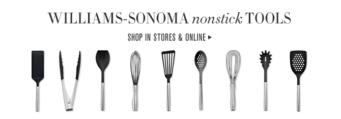 WILLIAMS-SONOMA nonstick TOOLS - SHOP IN STORES & ONLINE