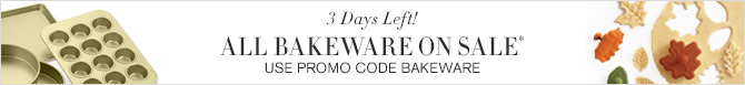 3 Days Left! ALL BAKEWARE ON SALE* - USE PROMO CODE BAKEWARE