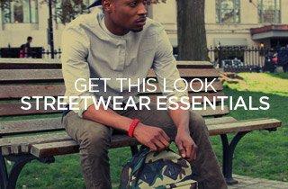 Get This Look: Streetwear Essentials