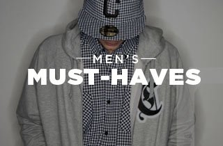 Men's Must- Haves