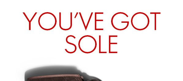 YOU'VE GOT SOLE