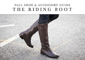 Fall Shoe & Accessory Guide: The Riding Boot
