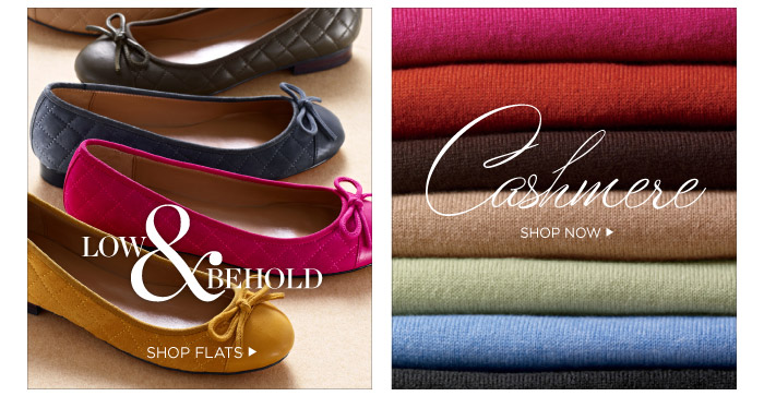 Low and behold. Shop flats. Cashmere. Shop now.
