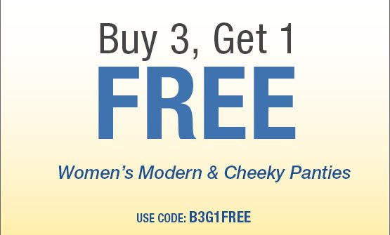 Buy 3, Get 1 FREE on Women's Modern and Cheeky Panties Use code: B3G1FREE