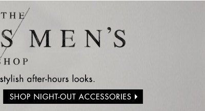 Shop Night-Out Accessories