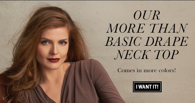 Our more than basic drape neck top comes in more colors! I want it!