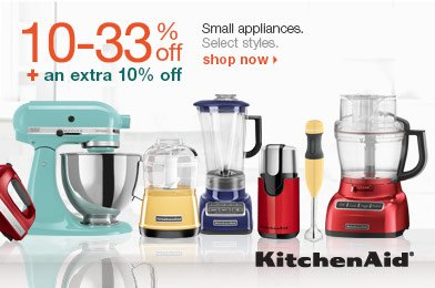 10-33% off + an extra 10% off Small appliances. Select styles.