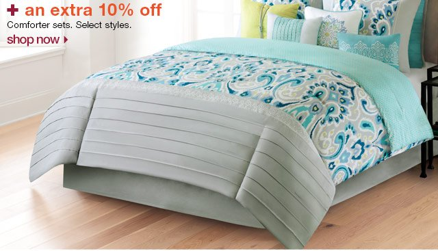 + an extra 10% off Comforter sets. Select styles. Shop now.
