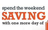 Spend the Weekend Saving with one more day of