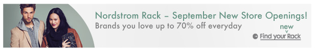 Nordstrom Rack - September New Store Openings! | Brands you love up to 70% off every day | Find your new Rack