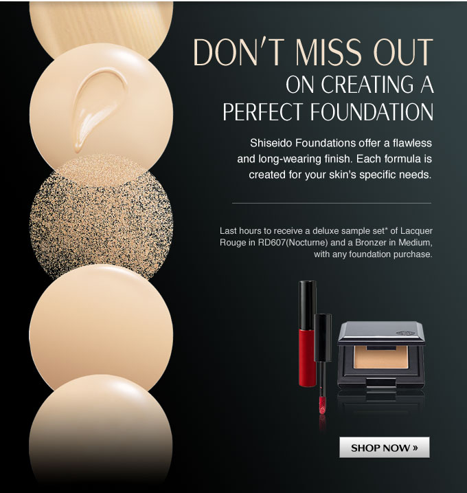 Don't miss out on creating a perfect foundation. | Shiseido Foundations offer a flawless and long-wearing finish. Each formula is created for your skin's specific needs.