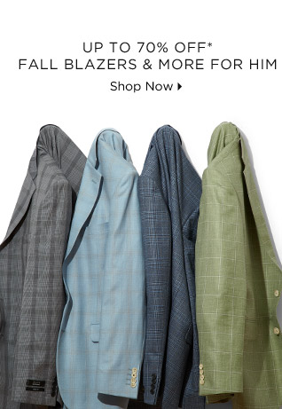 Up To 70% Off* Fall Blazers & More For Him