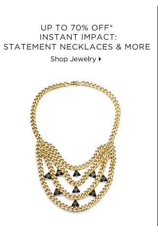 Up To 70% Off* Instant Impact: Statement Necklaces & More