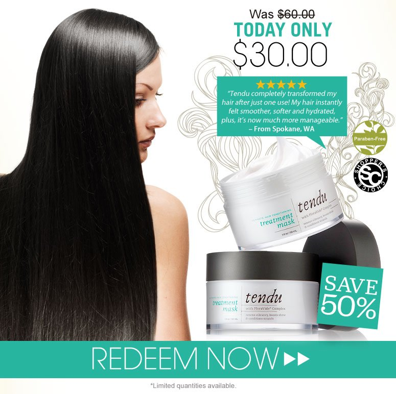 """Shopper's Choice. Paraben-Free. 5 Stars.   Revives damaged hair, renewing vibrancy and shine while protecting against environmental stresses and heat damage.   """"Tendu completely transformed my hair after just one use! My hair instantly felt smoother, softer and hydrated, plus, it's now much more manageable."""" – From Spokane, WA   Was $60.00 TODAY ONLY $30.00 SAVE 50%!  *Limited quantities available. Redeem Now>>"""