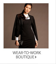 WEAR–TO–WORK BOUTIQUE