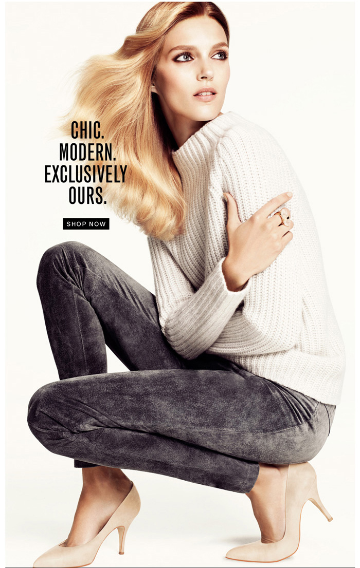Chic. Modern. Exclusively Ours. Shop Now.