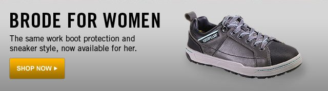 Brode for women. The same work boot protection and sneaker style, now available for her.