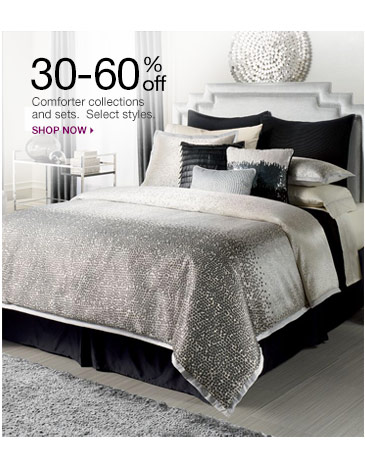 30-60% off Comforter collections and sets. Select styles. Shop now.