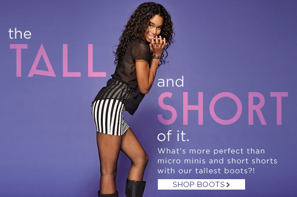 The Tall and Short of It! Shop Boots