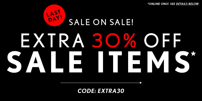 Last Day - Extra 30% Off Sale!