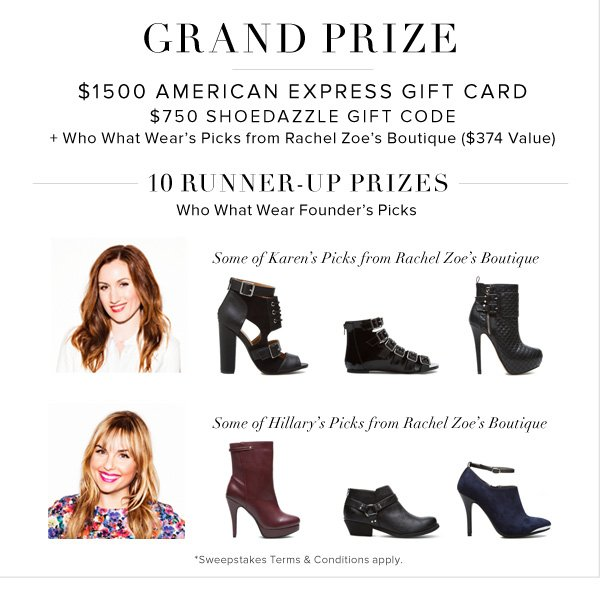 Grand Prize $1500 American Express Gift Card $750 ShoeDazzle Gift Code + Who What Wear's Picks from Rachel Zoe's Boutique ($374 Value)
