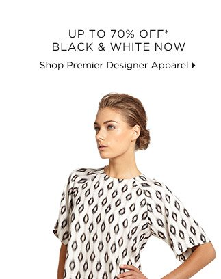 Up To 70% Off* Black & White Now