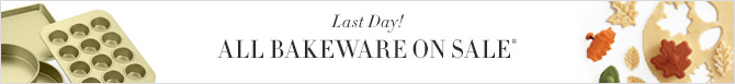 Last Day! ALL BAKEWARE ON SALE*