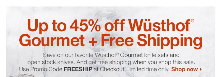 Up to 45% off Wüsthof® Gourmet +  Free Shipping