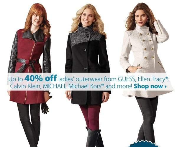 Up to 40% off ladies' outerwear from GUESS, Ellen Tracy®, Calvin Klein, MICHAEL Michael Kors® and more! Shop now.