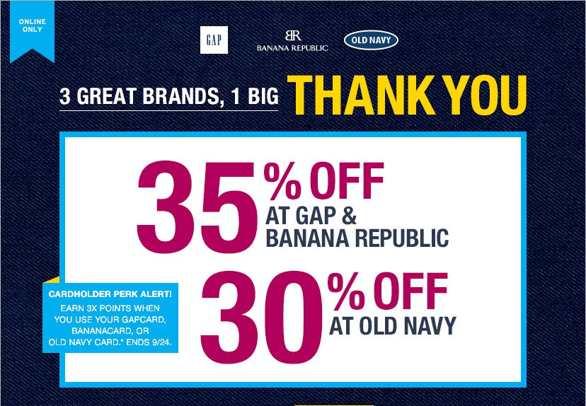 ONLINE ONLY | 3 GREAT BRANDS, 1 BIG THANK YOU | 35% OFF AT GAP & BANANA REPUBLIC | 30% OFF AT OLD NAVY