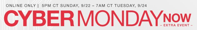Online Only | 5PM CT Sunday, 9/22 - 7AM CT Tuesday, 9/24 | CYBER MONDAY NOW - Extra Event -