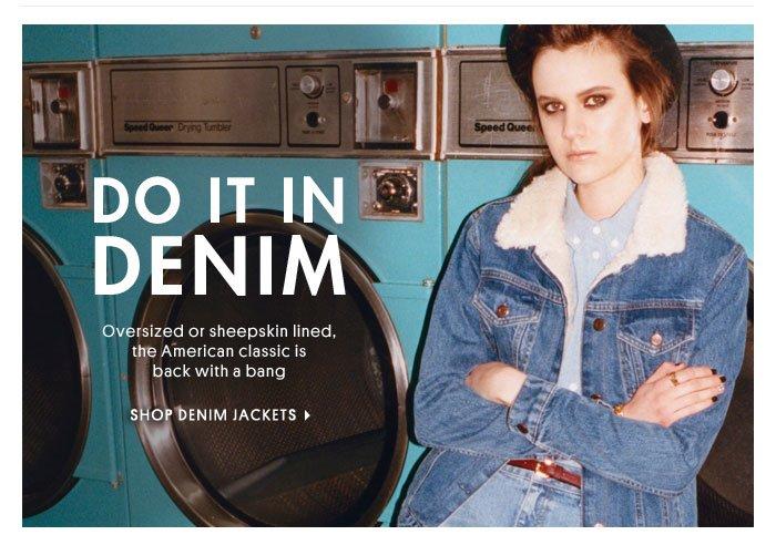 Do it in denim - Shop denim jackets