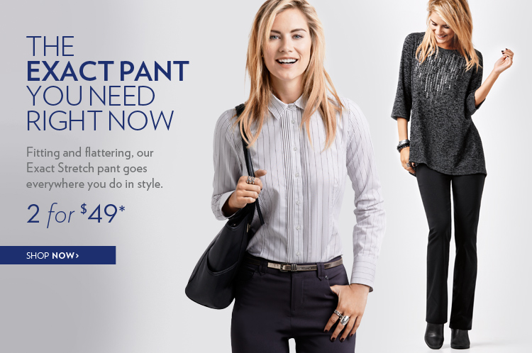 The Exact Stretch Pant - 2 for $49