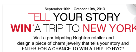 September 10th - October 10th, 2013.  Tell your story - Win* a trip to New York