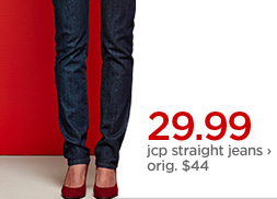 29.99 jcp straight jeans ›            orig. $44