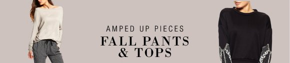 AMPED UP PIECES FALL PANTS & TOPS