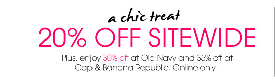 a chic treat. 20% OFF SITEWIDE