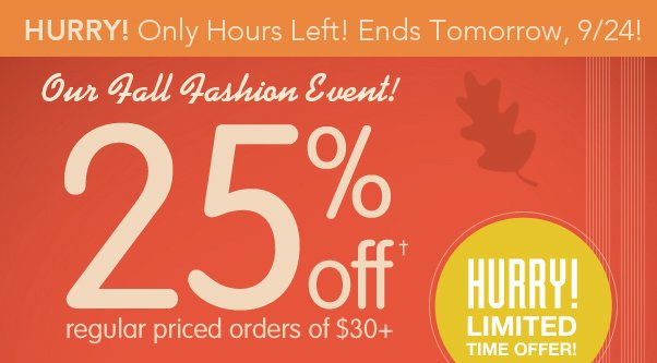 Only Hours Left To Enjoy 25% Off!