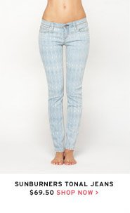 Sunburners Tonal Jeans $69.50 - Shop Now