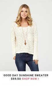 Good Day Sunshine Sweater $59.50 - Shop Now
