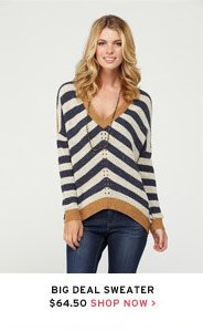 Big Deal Sweater $64.50 - Shop Now