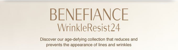 Benefiance: WrinkleResist24 | Discover our age-defying collection that reduces and prevents the appearance of lines and wrinkles.
