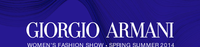 Giorgio Armani - Women's fashion show - Spring Summer 2014