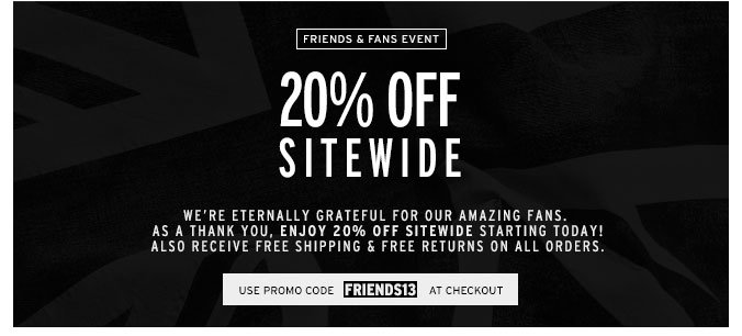 Friends & Fans Event Starts Today - 20% off Sitewide