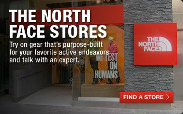 THE NORTH FACE STORES - Try on gear that's purpose-built for your favorite active endeavors and talk with an expert. - FIND A STORE