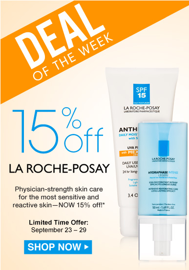 Deal of the Week: Save 15% on La Roche-Posay Physician-strength skin care for the most sensitive and reactive skin—now 15% off!*  Shop Now>> *Offer ends September 29