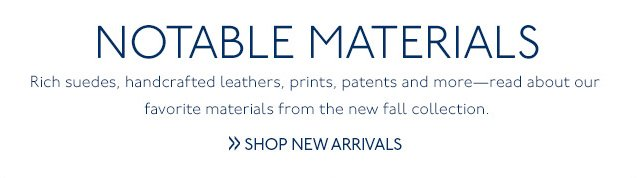 Notable Materials>>Shop New Arrivals
