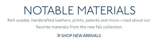 Notable Materials>>Shop New Arrivals
