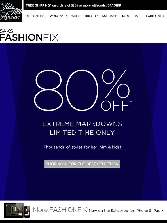 When you want 5th Avenue style without upscale prices, Saks Fifth Avenue Off 5th promo codes make it happen. Shop Saks Fifth Avenue Off 5th for sweet deals on clothing, accessories and home goods from more than coveted brands.