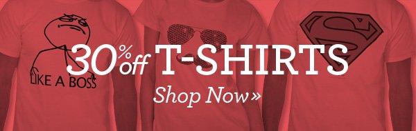 30% off T-Shirts! Shop Now»